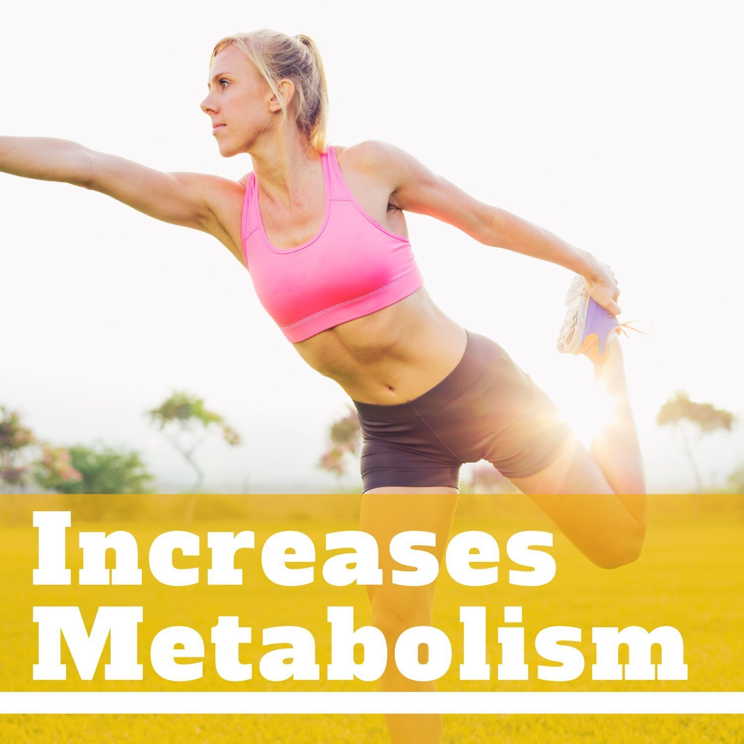 Increased metabolism