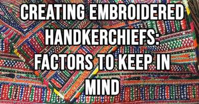 Creating Embroidered Handkerchiefs Factors to keep in Mind