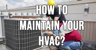 How To Maintain Your HVAC