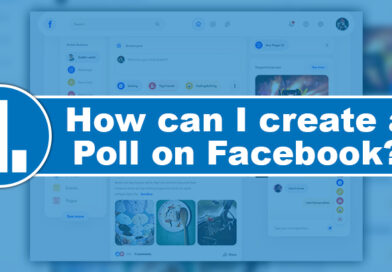 Know how To Post A Poll On Facebook
